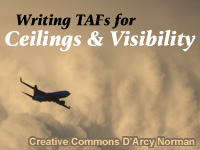 Writing TAFS for Ceilings and Visibility