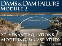 Dams and Dam Failure - Module 2: St. Venant Equations, Modeling, and Case Study