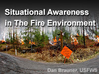 Situational Awareness in The Fire Environment