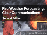 Fire Weather Forecasting: Clear Communications, Second Edition
