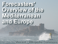Forecasters' Overview of the Mediterranean and Europe