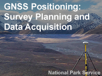 GNSS Positioning: Survey Planning and Data Acquisition