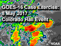 GOES-16 Case Exercise: 8 May 2017 Colorado Hail Event