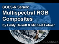 GOES-R Series Faculty Virtual Course: Multispectral RGB Composites