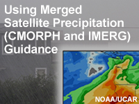 Using Merged Satellite Precipitation (CMORPH and IMERG) Guidance