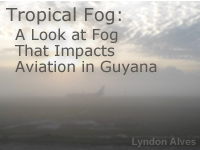 Tropical Fog: A Look at Fog That Impacts Aviation in Guyana