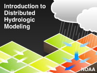 Introduction to Distributed Hydrologic Modeling