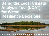 Using the Local Climate Analysis Tool (LCAT) for Water Resilience Decisions