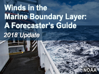 Winds in the Marine Boundary Layer: A Forecaster's Guide, 2018 Update
