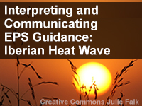 Interpreting and Communicating EPS Guidance: Iberian Heat Wave