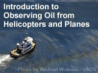 Introduction to Observing Oil from Helicopters and Planes