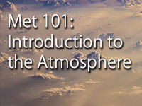 Met 101: Introduction to the Atmosphere