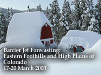 Barrier Jet Forecasting: Eastern Foothills and High Plains of Colorado, 17-20 March 2003