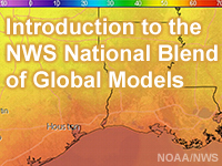 Introduction to the NWS National Blend of Global Models