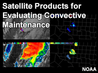 Satellite Products for Evaluating Convective Maintenance