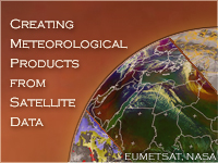 Creating Meteorological Products from Satellite Data