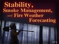 Stability, Smoke Management, and Fire Weather Forecasting