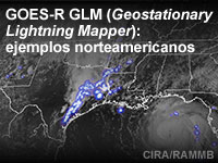 GOES-R GLM (Geostationary Lightning Mapper): ejemplos norteamericanos