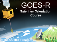 GOES-R Satellites Orientation Course