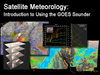 Satellite Meteorology: Introduction to Using the GOES Sounder