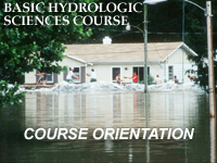Basic Hydrologic Sciences Course Orientation