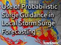 Use of Probabilistic Surge Guidance in Local Storm Surge Forecasting