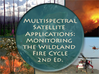 Multispectral Satellite Applications: Monitoring the Wildland Fire Cycle, 2nd Edition