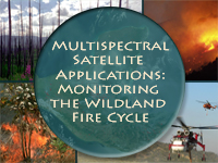 Multispectral Satellite Applications: Monitoring the Wildland Fire Cycle