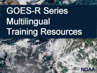 GOES-R Series Multilingual Training Resources