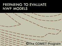 Preparing to Evaluate NWP Models