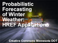 Probabilistic Forecasting of Winter Weather: HREF Applications