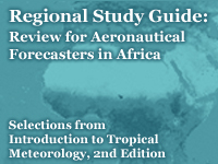 Regional Study Guide: Review for Aeronautical Forecasters in Africa, selections from Introduction to Tropical Meteorology, 2nd edition