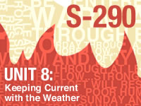 S-290 Unit 8: Keeping Current with the Weather