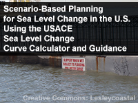 Scenario-Based Planning for Sea Level Change in the U.S. Using the USACE Sea Level Change Curve Calculator and Guidance