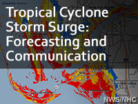 Tropical Cyclone Storm Surge:  Forecasting and Communication