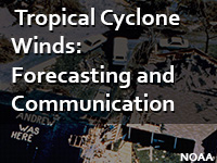 Tropical Cyclone Winds:  Forecasting and Communication