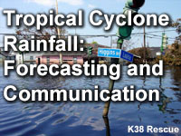 Tropical Cyclone Rainfall:  Forecasting and Communication