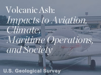 Volcanic Ash: Impacts to Aviation, Climate, Maritime Operations, and Society