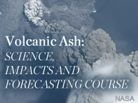 Volcanic Ash: Science, Impacts and Forecasting Course