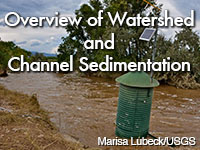 Overview of Watershed and Channel Sedimentation