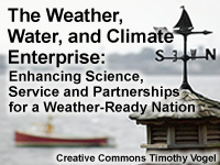 The Weather, Water, and Climate Enterprise: Enhancing Science, Service and Partnerships for a Weather-Ready Nation