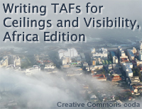 Writing TAFs for Ceilings and Visibility, Africa Edition