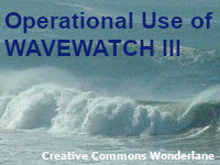 Operational Use of Wave Watch III